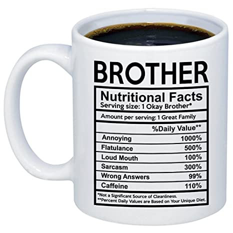 Christmas Gifts For Brother.Mycozycups Funny Gift For Brother Brother Nutritional Facts Label Coffee Mug Unique 11oz Gift Idea For Birthday Father S Day Christmas
