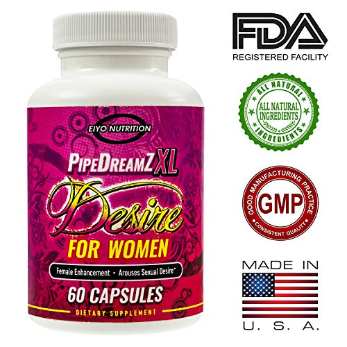 Female Libido Enhancement - Sex Enhancements for Women, Sexual Enhancers, Libido, Aphrodisiac for Women, Libido Enhancer for Women, Eiyo Nutrition, PipeDreamZ XL Desire for Women, and Zappa, LLC