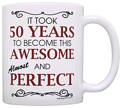 Amazon 50th Birthday Gifts For All Took 50 Years Awesome Funny Party Gift Coffee Mug Tea Cup White Kitchen Dining
