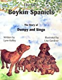The First Boykin Spaniels: The Story of Dumpy and Singo (Distributed for the author)