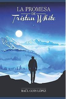 La promesa de Tristan White (Spanish Edition)