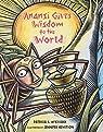 Anansi Gives Wisdom To The World par McKissack
