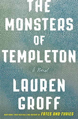 The Monsters of Templeton by [Groff, Lauren]