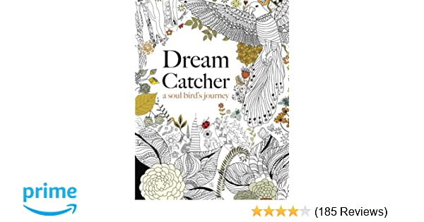 Amazon Dream Catcher A Soul Birds Journey Beautiful And Inspiring Colouring Book For All Ages 9781909855724 Christina Rose Books