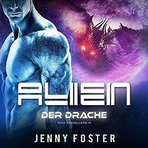 Der Drache (Alien - Mind Travellers 4) Hörbuch
