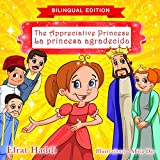 The Appreciative Princess / La princesa agradecida (Bilingual English-Spanish Edition) Children's Picture Book. Teaches your kid to appreciate what you ... (Bilingual picture books for kids nº 4)