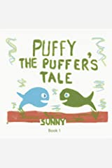 PUFFY THE PUFFER'S TALE Book 1 (PUFFY THE PUFFER'S TALES 10) Kindle Edition