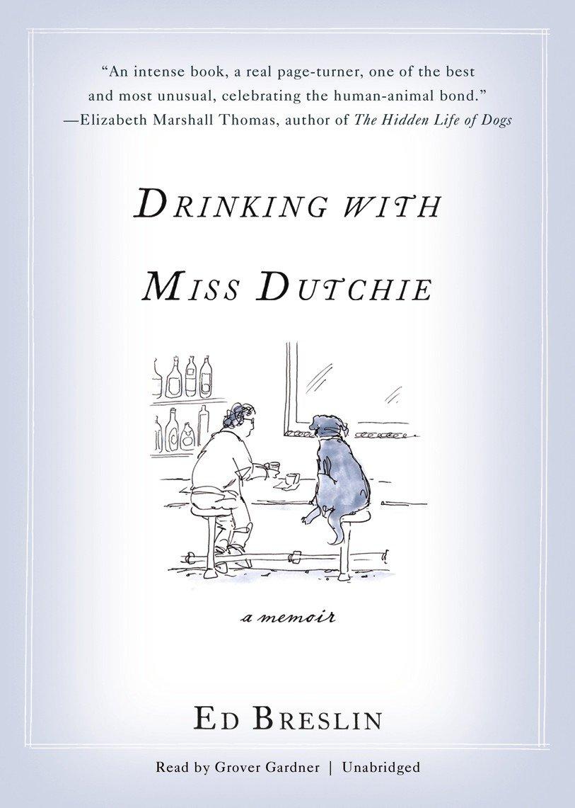 Download Drinking With Miss Dutchie: A Memoir PDF