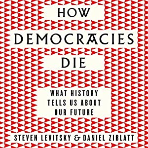 How Democracies Die Audiobook