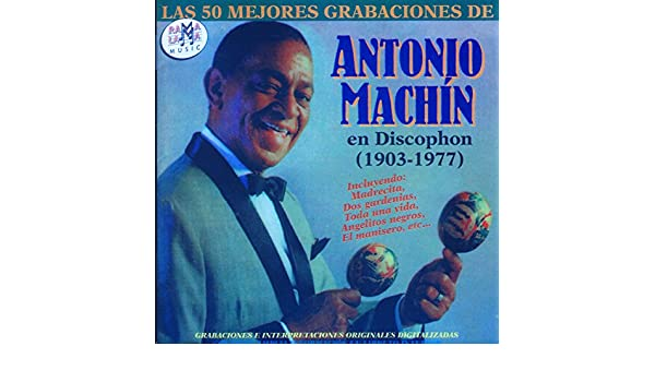 Las 50 Mejores Grabaciones De Antonio Machín En Discophon (1903-1977) by Antonio Machín on Amazon Music - Amazon.com