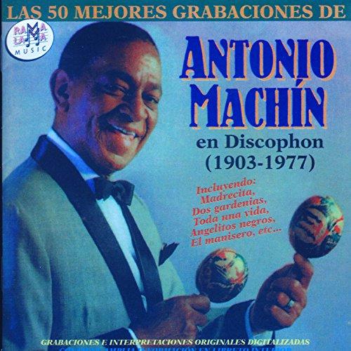 Las 50 Mejores Grabaciones De Antonio Machín En Discophon (1903-1977)