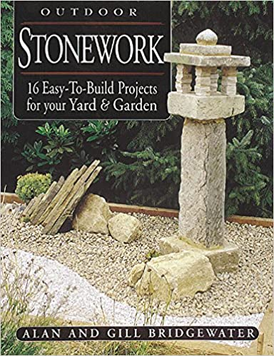 Outdoor Stonework: 16 Easy-to-Build Projects For Your Yard and ... on