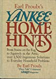 Earl Proulx's Yankee Home Hints: From Stains on the Rug to Squirrels in the Attic, over 1,500 Ingenious Solutions to Everyday Household Problems