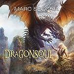 Dragonsoul: Dragonfriend Series, Book 3   Marc Secchia