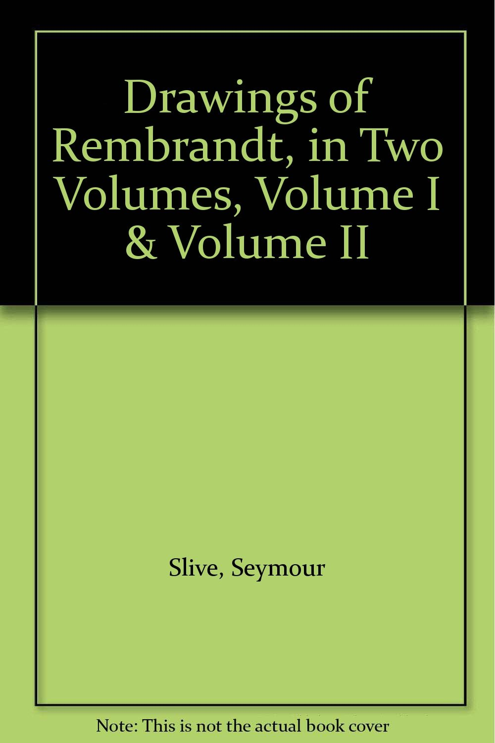 drawings of rembrandt in two volumes volume i volume ii