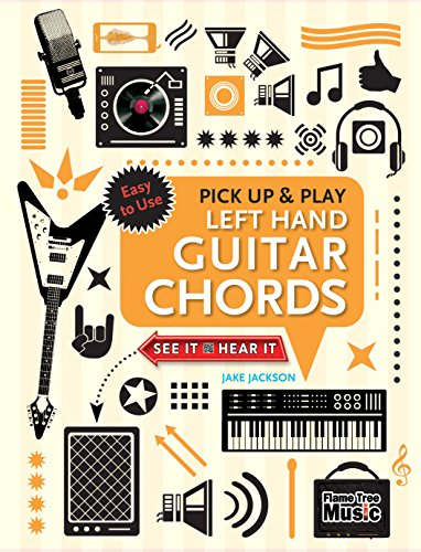 Left Hand Guitar Chords (Pick Up and Play): Quick Start, Easy Diagrams (Pick Up & Play)