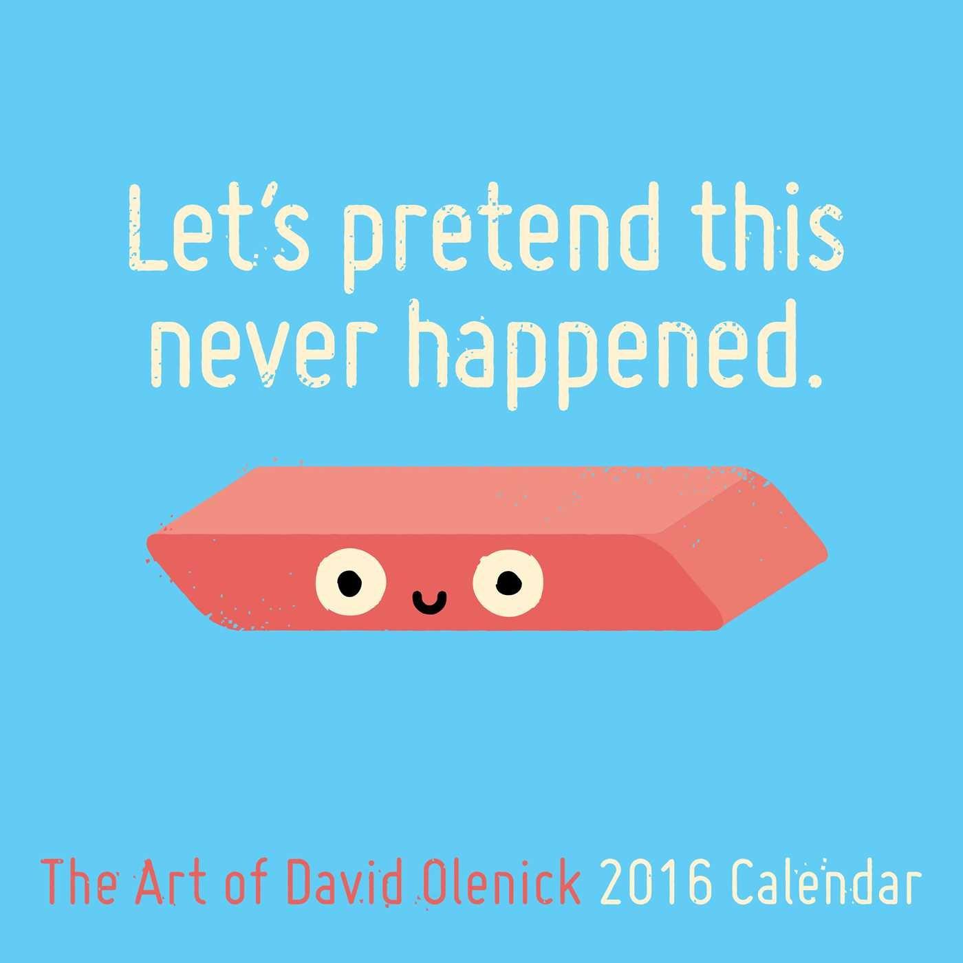 Let's Pretend This Never Happened: The Art of David Olenick 2016 Wall  Calendar: David Olenick: 9781449465353: Books - Amazon.ca