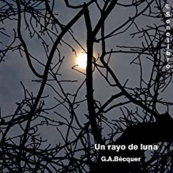 El Rayo de Luna [The Moonlight]