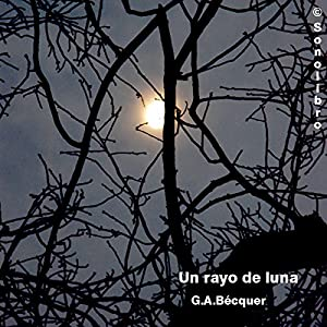 El Rayo de Luna [The Moonlight] Hörbuch
