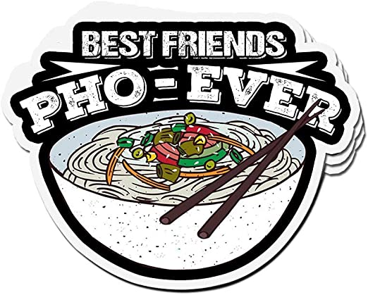 Amazon Com Lucky Star 3 Pcs Stickers Best Friend Pho Ever Funny Vietnamese Food 4 3 Inch Vinyl Die Cut Decals For Laptop Window Home Kitchen