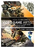How to Become a Video Game Artist: The Insider's