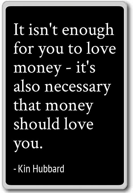 Amazon.com: It isn\'t enough for you to love money - it\'s al ...