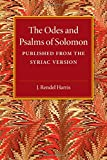 The Odes and Psalms of Solomon : Published from the Syriac Version, Harris, J. Rendel, 1107497736
