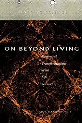On Beyond Living: Rhetorical Transformations of the Life Sciences (Writing Science) Paperback