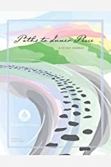 Paths to Inner Peace: A 90 Day Journal Paperback