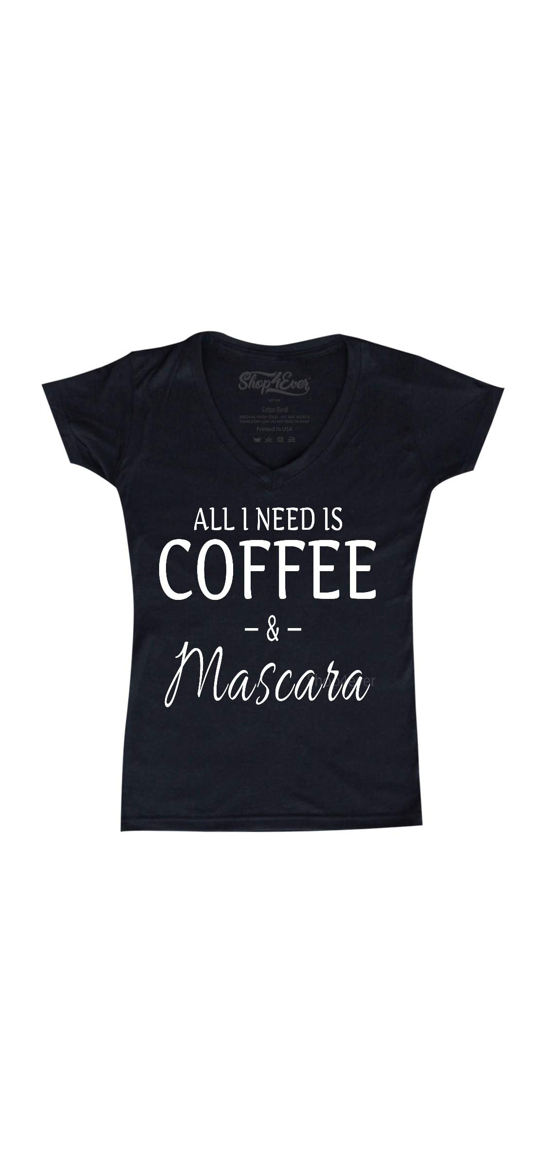 All I Need Is Coffee  Mascara Women's V-neck T-shirt
