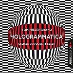 Hologrammatica | Tom Hillenbrand