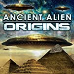 Ancient Alien Origins | OH Krill