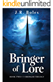 Bringer of Lore: Book Two of the Bringer Trilogy
