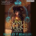 Of Sand and Malice Made: The Song of the Shattered Sands, Book 0.5 Audiobook by Bradley Beaulieu Narrated by Sarah Coomes