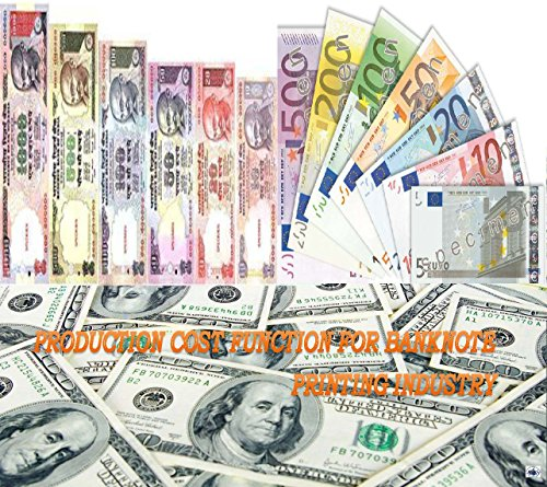 - PRODUCTION COST FUNCTION FOR BANKNOTE PRINTING INDUSTRY (IJMSS (ISSN 22490191) Vol.3(1))