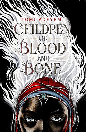 Children of Blood and Bone (Legacy of Orisha) by [Adeyemi, Tomi]
