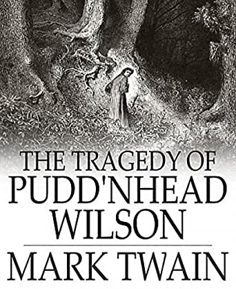 a literary analysis of puddnhead by mark twain The tragedy of pudd'nhead wilson by mark twain  despite all the bad comments that i have heard about the book puddnhead i am so excited to read it and i think.