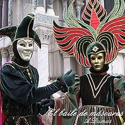 El Baile de Mascaras [A Masked Ball]