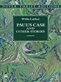 Paul's Case and Other Stories (Dover Thrift Editions)