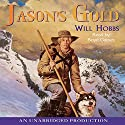 Jason's Gold Audiobook by Will Hobbs Narrated by Boyd Gaines