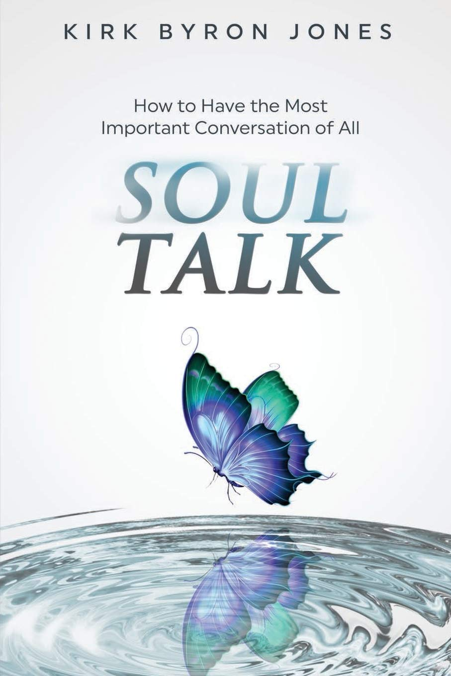 Soul Talk: How to Have the Most Important Conversation of All: Dr