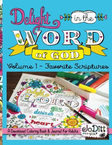 Delight in the Word of God, Volume 1 - Favorite Scriptures: A Devotional Coloring Book and Journal for Adults (Delight in the Word of God Coloring Books) (Words Bringing)