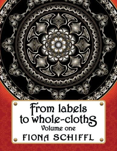 From labels to wholecloths: Volume one Volume 1
