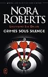 LIEUTENANT ÈVE DALLAS T.43 : CRIMES SOUS SILENCE