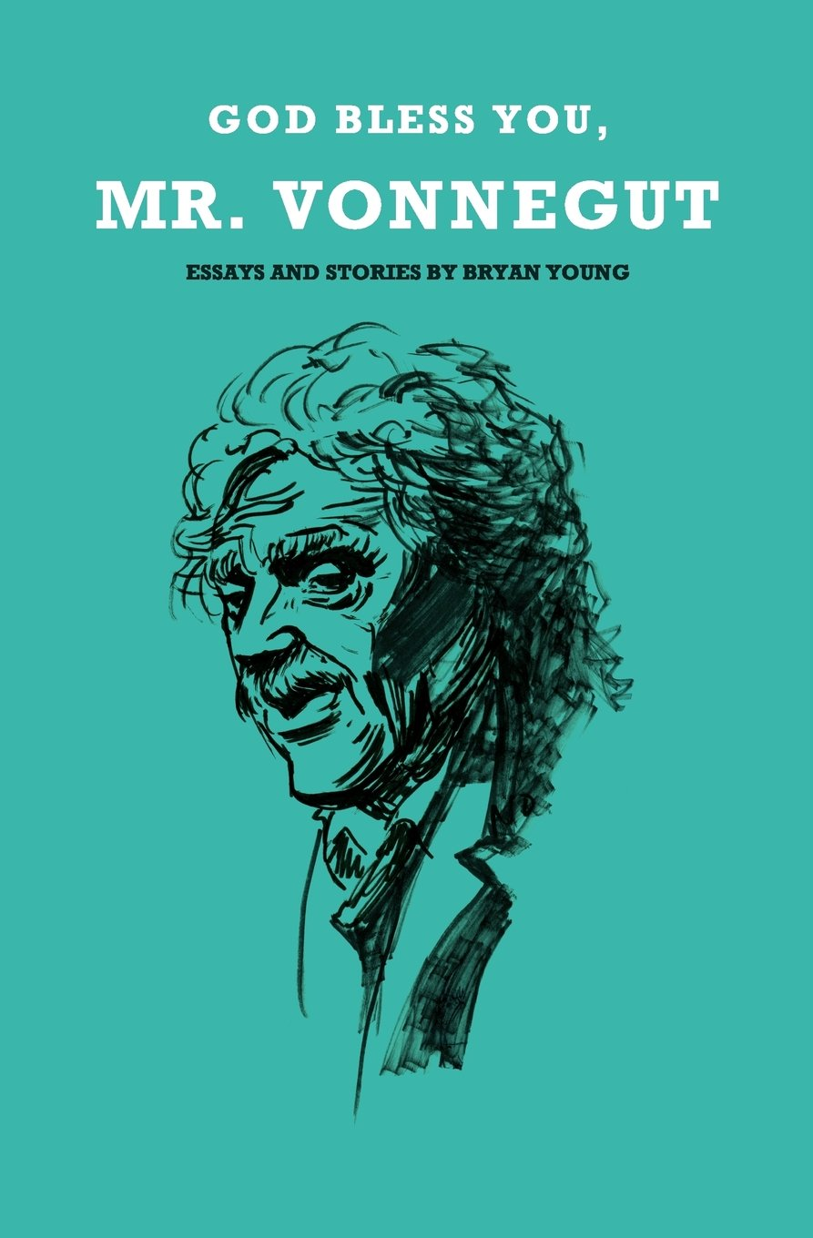 Download God Bless You Mr Vonnegut By Bryan Young