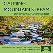 Calming Mountain Stream - Babbling Brook Nature Recording - Brings You Relaxation And Sleep - Nature's Per