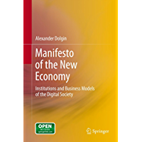 Manifesto of the New Economy: Institutions and Business Models of the Digital Society (English Edition)