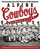 The Amazing Tale of Mr. Herbert and His Fabulous Alpine Cowboys Baseball Club, D. J. Stout, 0292723342