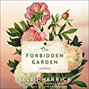 The Forbidden Garden: A Novel Audiobook by Ellen Herrick Narrated by Fiona Hardingham