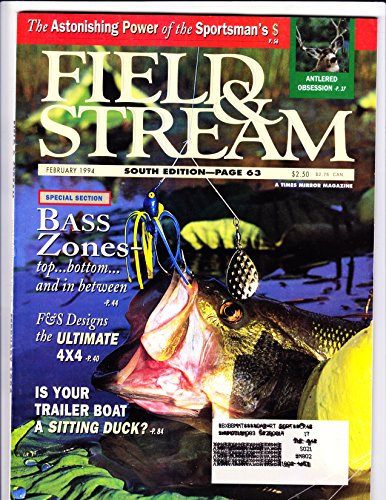 Field & Stream February 1994 (THE ASTONISHING POWER OF THE SPORTSMAN'S $ -- BASS ZONES-TOP...BOTTOM... AND IN BETWEEN --- IS YOUR TRAILER BOAT A SITTING DUCK? -- ANTLERED OBSESSION, VOLUME XCVIII NUMBER 10)
